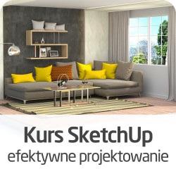 Kurs SketchUp - efektywne projektowanie - wersja ON-LINE
