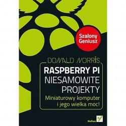 Raspberry Pi. Niesamowite projekty. Szalony Geniusz - Donald Norris