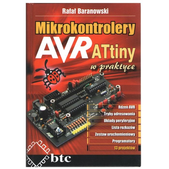 Mikrokontrolery AVR ATtiny w praktyce - Rafał Baranowski
